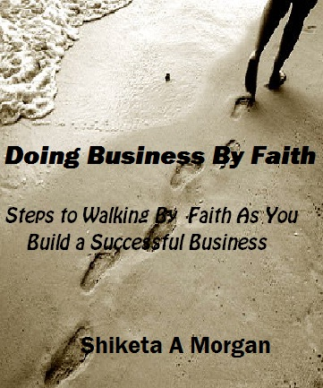 An Inspirational Guide to Walking by Faith in Business